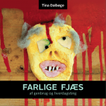 Farlige Fjæs Tina Dalbøge